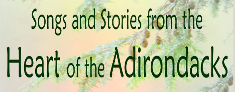 Songs and Stories from the Heart of the Adirondacks